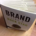 The Entrepreneur's Must Read Pages: Brand Like A Rock Star by Steve Jones