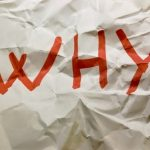 "Why The ""Why"" Matters To Your Customers"